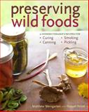 Preserving Wild Foods, Matthew Weingarten and Raquel Pelzel, 1603427279