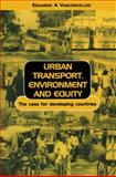Urban Transport, Environment, and Equity : The Case for Developing Countries, Vasconcellos, Eduardo A., 185383727X