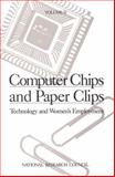 Computer Chips and Paper Clips : Technology and Women's Employment, National Research Council Staff, 0309037271