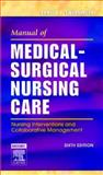Manual of Medical-Surgical Nursing Care : Nursing Interventions and Collaborative Management, Swearingen, Pamela L., 0323037275