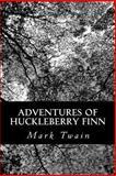 Adventures of Huckleberry Finn, Mark Twain, 1478307277