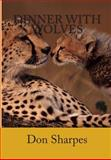 Dinner with Wolves, Prof Don Sharpes, 1490567275