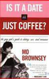 Is It a Date or Just Coffee?, Mo Brownsey, 1555837271