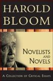 Novelists and Novels : A Collection of Critical Essays, Bloom, Harold, 0791097277