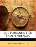 Los Peruanos y Su Independenci, Jose Augusto De Izcue, 1141387271