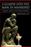 A Glimpse into the Man in Mankind, Robert Kerin, 1450267270