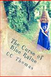 The Curse of Blue Raine, C. C. Thomas, 1477617272