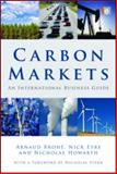 Carbon Markets : An International Business Guide, Eyre, Nick and Howarth, Nicholas, 1844077276