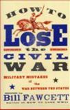 How to Lose the Civil War, Bill Fawcett, 0061807273