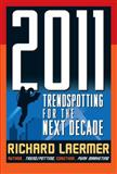 2011 : Trendspotting for the Next Decade, Laermer, Richard, 0071497277