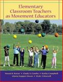 Elementary Classroom Teachers As Movement Educators with Moving into the Future and Powerweb/OLC Bind-in Passcard, Kovar, Susan K. and Combs, Cindy A., 0072867272