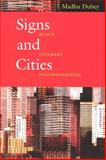Signs and Cities : Black Literary Postmodernism, Dubey, Madhu, 0226167275