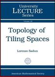 Topology of Tiling Spaces, Sadun, Lorenzo Adlai, 0821847279