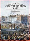 Covent Garden Past, John Richardson, 0948667273