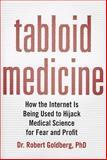 Tabloid Medicine, Robert Goldberg, 1607147270