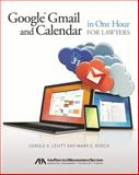 Google Gmail and Calendar in One Hour for Lawyers, Carole A. Levitt and Mark E. Rosch, 1614387273