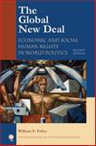 The Global New Deal : Economic and Social Human Rights in World Politics, Felice, William F., 0742567273