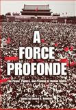 A Force Profonde : The Power, Politics, and Promise of Human Rights, , 0812237277