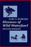 Diseases of Wild Waterfowl, Wobeser, Gary A., 1461377277