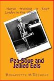 Pea Soup and Jellied Eels, Bernadette M. Redmond, 1492137278