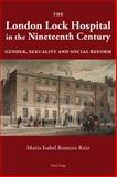 The London Lock Hospital in the Nineteenth Century : Gender, Sexuality and Social Reform, Romero Ruiz, María Isabel, 3034317271