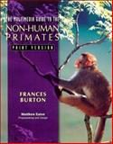 Multimedia Guide to Non-Human Primates : The Print Version, Burton, Frances D. and Eaton, Mathew, 0132097273