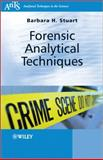 Forensic Analytical Techniques, Barbara H. Stuart, 0470687274