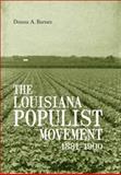 The Louisiana Populist Movement, 1881-1900, Barnes, Donna A., 0807137278