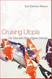 Cruising Utopia : The Then and There of Queer Futurity, Muñoz, José Esteban, 0814757278