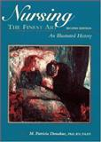 Nursing, the Finest Art : An Illustrated History, Donahue, M. Patricia and Donahue, Patricia, 0815127278