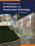 Print Reading for Architecture and Construction Technology, Madsen, David A. and Jefferis, Alan, 1133127274