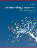Understanding Computers : Today and Tomorrow, Comprehensive, Morley, Deborah and Parker, Charles S., 1285767276