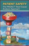 Patient Safety : The PROACT Root Cause Analysis Approach, Latino, Robert J., 1420087274