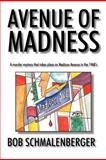 Avenue of Madness, Bob Schmalenberger, 1463417276
