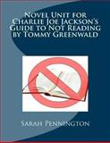 Novel Unit for Charlie Joe Jackson's Guide to Not Reading by Tommy Greenwald, Sarah Pennington, 147836727X