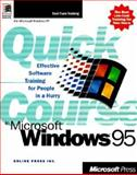 Quick Course in Microsoft Windows 95, Online Press, Inc. Staff, 1572317272