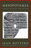 Mesopotamia : Writing, Reasoning, and the Gods, Bottero, Jean, 0226067270