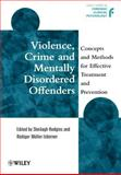 Violence, Crime and Mentally Disordered Offenders 9780471977278