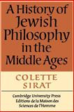 A History of Jewish Philosophy in the Middle Ages, Sirat, Colette, 0521397278
