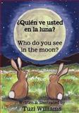 Who Do You See in the Moon (¿Quién Ve Usted en la Luna?), Tuzi Williams, 1467917273