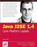 Java J2SE 1.4 Core Platform Update, Hart, James, 1861007272