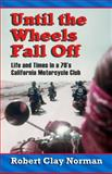Until the Wheels Fall Off, Robert Norman, 1936587270