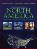 The Geography of North America : Environment, Political Economy, and Culture, Hardwick, Susan Wiley and Shelley, Fred M., 0130097276