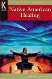 Native American Healing, Hand, Howard Bad, 0658007270