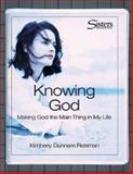 Sisters - Bible Study for Women - Knowing God, Kimberly Dunnam Reisman, 0687027276