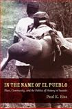 In the Name of el Pueblo : Place, Community, and the Politics of History in Yucatán, Eiss, Paul K., 082234727X