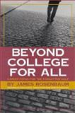 Beyond College for All : Career Paths for the Forgotten Half, Rosenbaum, James E., 0871547279