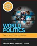 World Politics : Trend and Transformation, 2014 - 2015 (with CourseMate Printed Access Card), Kegley, Charles W. and Blanton, Shannon L., 1285437276