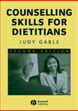 Counselling Skills for Dietitians, Gable, Judy, 140514727X