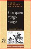 Con quién vengo Vengo, Calderón de la Barca, Pedro, 1413517277